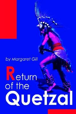 Return of the Quetzal  by  Margaret Gill