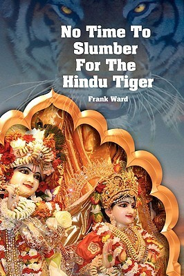 No Time to Slumber for the Hindu Tiger  by  Frank Ward