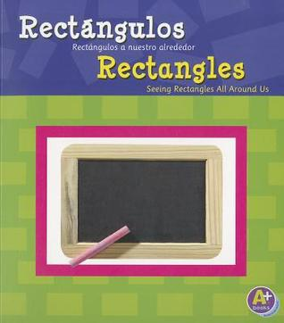 Rectngulos/Rectangles: Rectngulos A Nuestro Alrededor/Seeing Rectangles All Around Us  by  Sarah L. Schuette