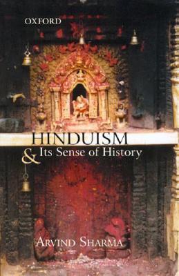 Hinduism and Its Sense of History Arvind Sharma