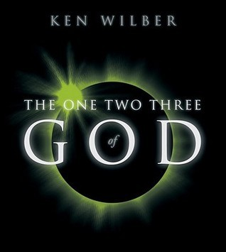 The One Two Three of God  by  Ken Wilber