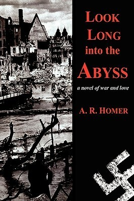 Look Long Into the Abyss  by  A.R. Homer