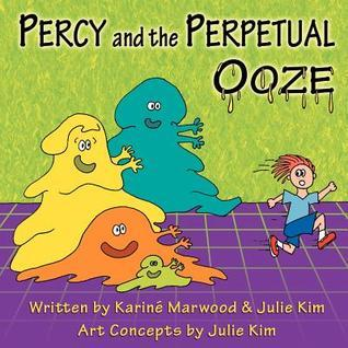 Percy and the Perpetual Ooze  by  Karin Marwood