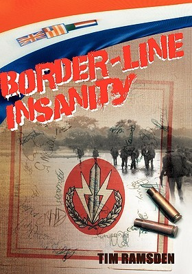 Border-Line Insanity: A National Servicemans Story  by  Tim Ramsden