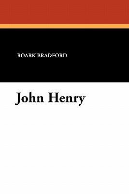 John Henry  by  Roark Bradford