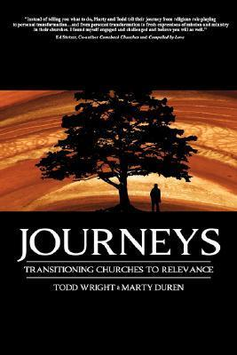 Journeys: Transitioning Churches to Relevance Todd Wright