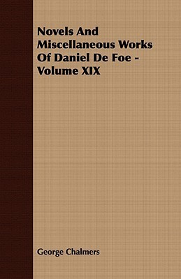 Novels and Miscellaneous Works of Daniel de Foe - Volume XIX  by  Daniel Defoe