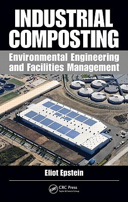 Industrial Composting: Environmental Engineering and Facilities Management Eliot Epstein