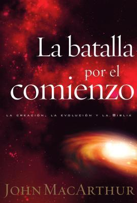 La batalla por el comienzo: Battle for the Beginning  by  John F. MacArthur Jr.