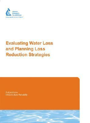 Evaluating Water Loss and Planning Loss Reduction Strategies [With CDROM]  by  Paul Fanner