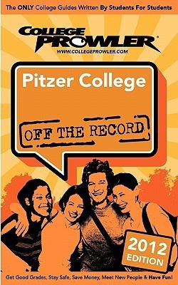Pitzer College 2012: Off the Record  by  Melissa Armstrong
