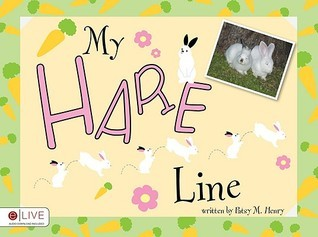 My Hare Line Patsy M. Henry