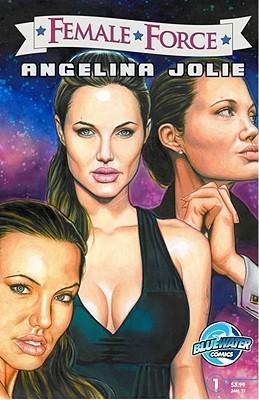 Female Force: Angelina Jolie (Graphic Novel)  by  Brent Sprecher