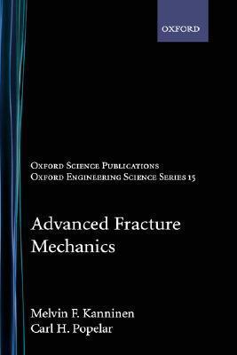 Advanced Fracture Mechanics Melvin F. Kanninen