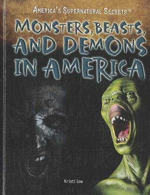 Monsters, Beasts, and Demons in America Kristi Lew