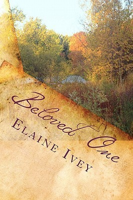 Beloved One  by  Elaine Ivey