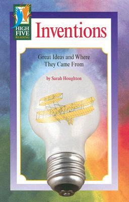 Inventions: Great Ideas and Where They Came from  by  Sarah Houghton-Jan
