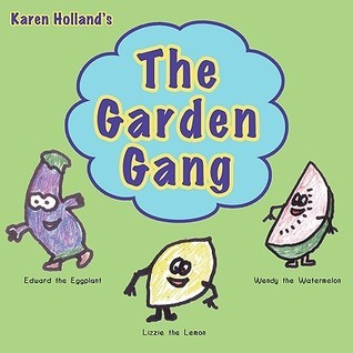 The Garden Gang  by  Karen Holland