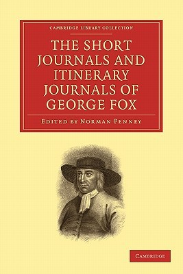 The Short Journals and Itinerary Journals of George Fox  by  George Fox