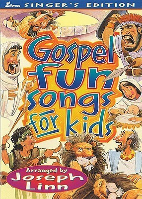 Gospel Fun Songs for Kids: Singers Edition Joseph Linn