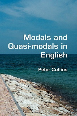 Modals And Quasi Modals In English.  by  Peter Collins
