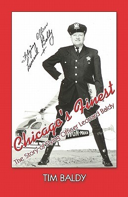 Chicagos Finest: The Story of Flying Officer Leonard Baldy Tim Baldy