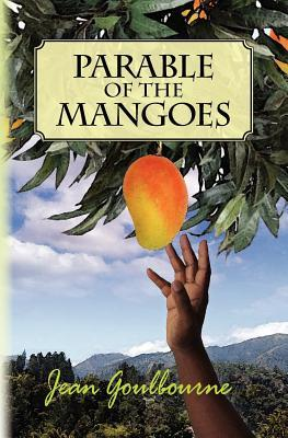 Parable of the Mangoes Jean L. Goulbourne