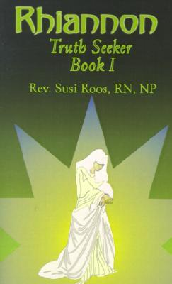 Rhiannon: Truth Seeker: Book I  by  Susan Roos Bockwinkel