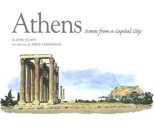 Athens: Scenes from a Capital City John Cleave