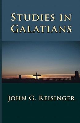 Studies in Galatians John G. Reisinger