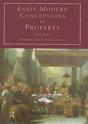 Early Modern Conceptions of Property  by  John Brewer