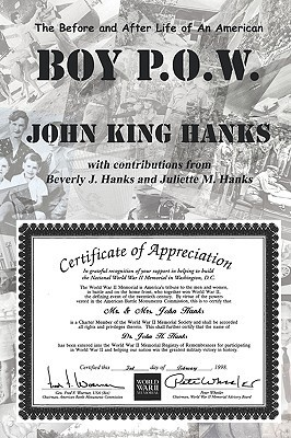 The Before and After Life of an American Boy P.O.W.  by  John King Hanks