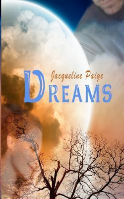 Dreams: The Three Part Steamy Paranormal Series All Together Jacqueline Paige