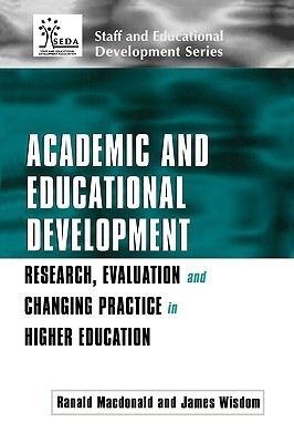 Academic and Educational Development: Research, Evaluation and Changing Practice in Higher Education MacDonald Ranal