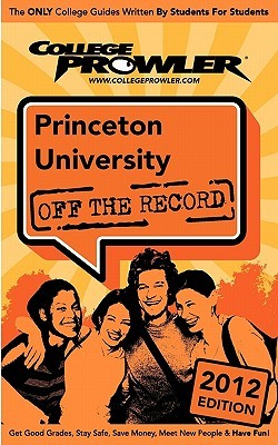 Princeton University 2012: Off the Record  by  Kristen McCarthy