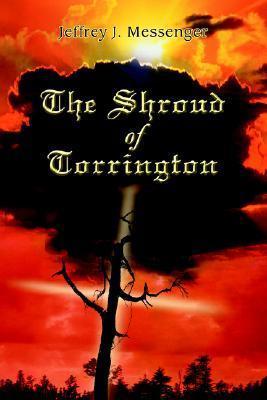 The Shroud of Torrington  by  Jeffrey Messenger