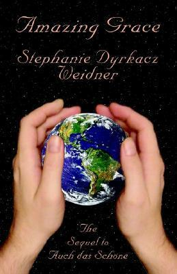 Amazing Grace  by  Stephanie Dyrkacz Weidner