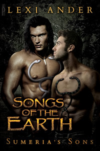 Songs of the Earth (Sumerias Sons #2)  by  Lexi Ander
