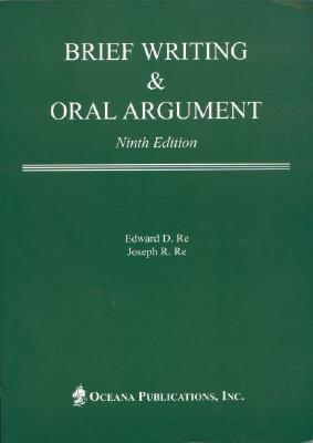 Brief Writing & Oral Argument  by  Edward D. Re