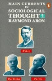 Main Currents in Sociological Thought, Vol. 2: Durkheim, Pareto, Weber Raymond Aron