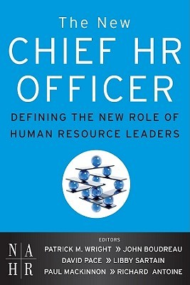 The Chief HR Officer: Defining the New Role of Human Resource Leaders Patrick M. Wright