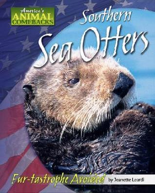 Southern Sea Otters: Fur-Tastrophe Avoided  by  Jeanette Leardi