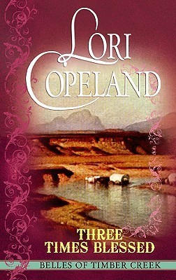 Three Times Blessed  by  Lori Copeland