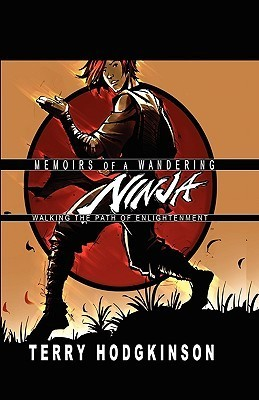 Memoirs of a Wandering Ninja Terry Hodgkinson