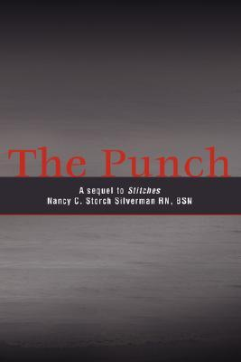 The Punch: A Sequel to Stitches  by  Nancy Storch Silverman