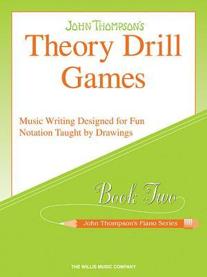 Theory Drill Games Set 2: Early Elementary Level (John Thompsons Piano)  by  John Thompson