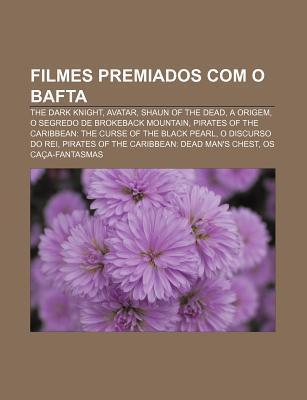 Filmes Premiados Com O Bafta: The Dark Knight, Avatar, Shaun of the Dead, a Origem, O Segredo de Brokeback Mountain Source Wikipedia
