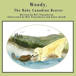 Woody, the Baby Canadian Beaver  by  Bill Vlaanderen