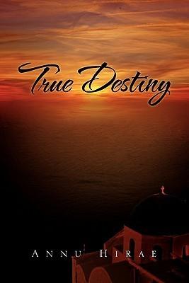True Destiny Annu Hirae