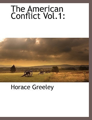 The American Conflict Vol.1  by  Horace Greeley